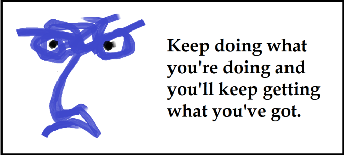 (3-31-16) Keep doing what you're doing...framed
